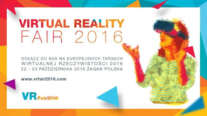 VR Fair 2016 – w Żaganiu odbędą się targi wirtualnej rzeczywistości