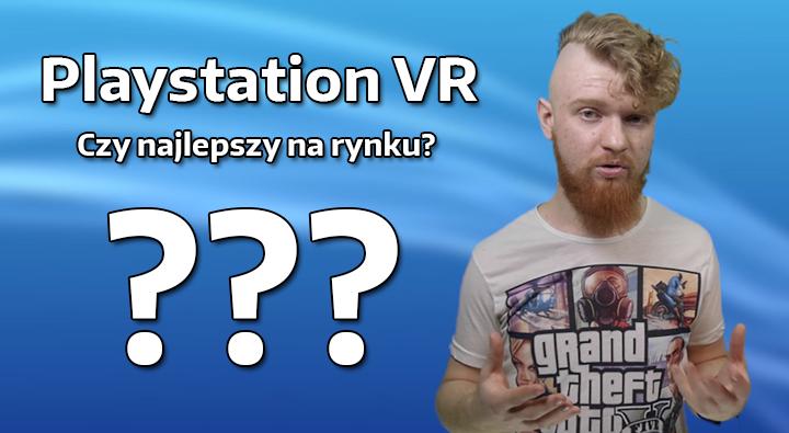 Playstation VR – Czy najlepszy na rynku?