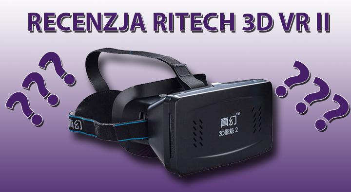 Ritech VR 3D II – Recenzja