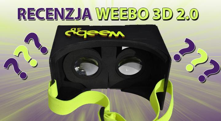 Weebo 3D 2.0 – Recenzja gogli polskiego producenta!