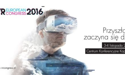 W czwartek rusza European VR Congress 2016. Poznaliśmy wszystkich uczestników Expo