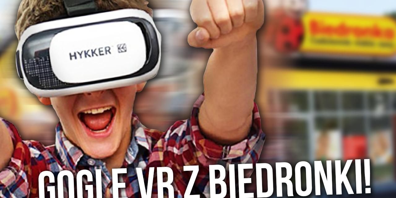 Gogle VR dostępne w biedronce! Hit czy kit?