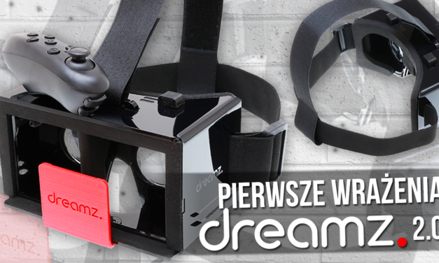 Dreamz 2.0 – pierwsze wrażenia