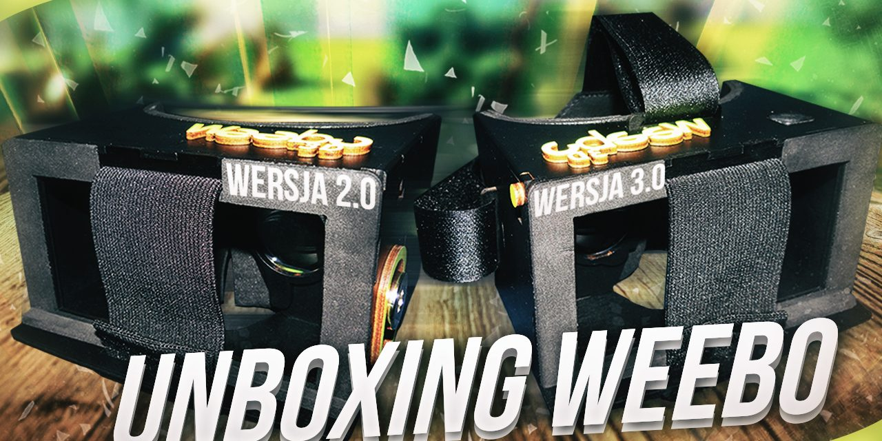 Weebo3D 2.0 i Weebo3D 3.0 – Unboxing