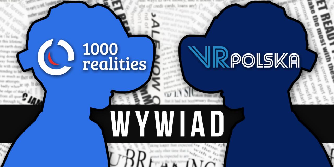 Krakowski startup tworzy wirtualną rzeczywistość. Wywiad z zespołem 1000 realities.
