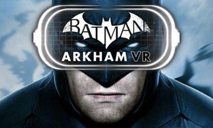 Batman: Arkham VR w kwietniu ze wsparciem Oculus Rift i HTC Vive