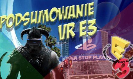 VR E3 2017 – Podsumowanie nowości VR
