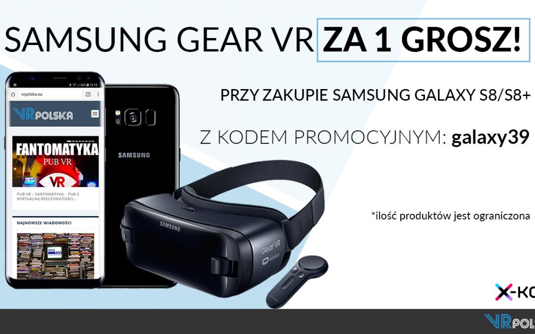 Gear VR  jako darmowy dodatek do Samsung'a Galaxy S8!