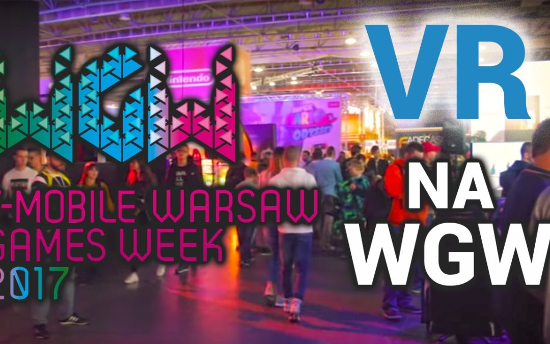 VR na Warsaw Games Week 2017