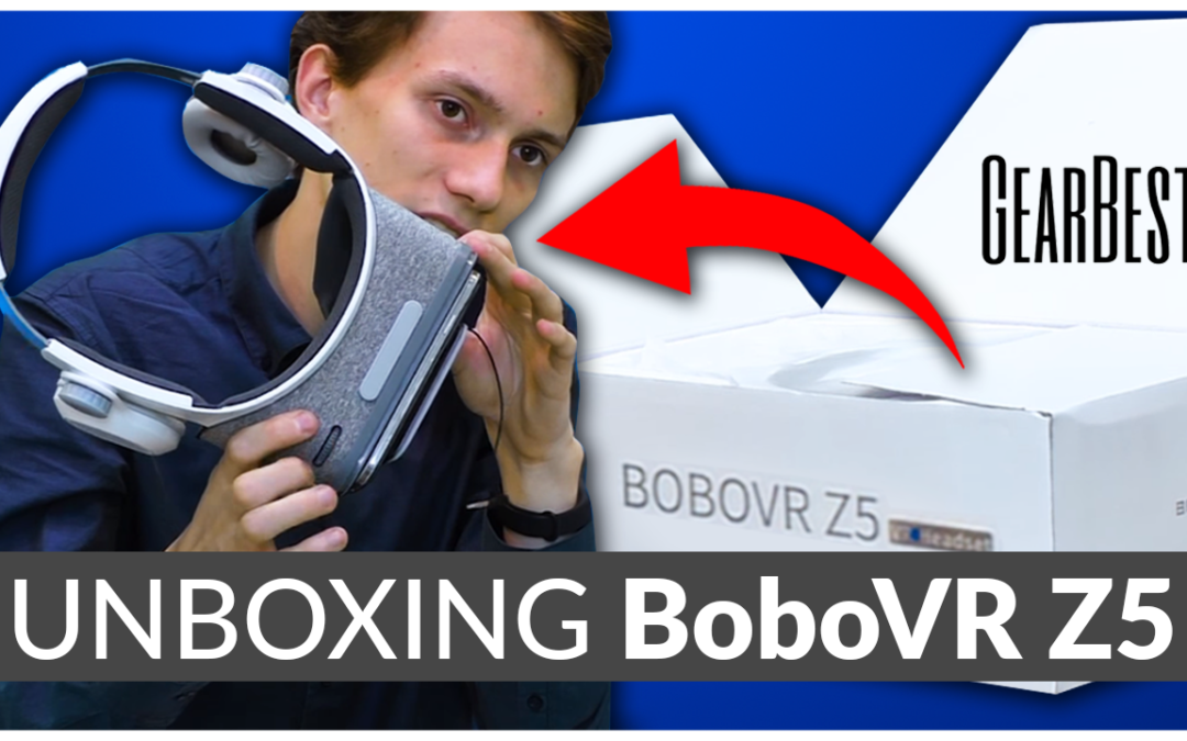 BoboVR Z5 – unboxing następcy Bobo VR Z4