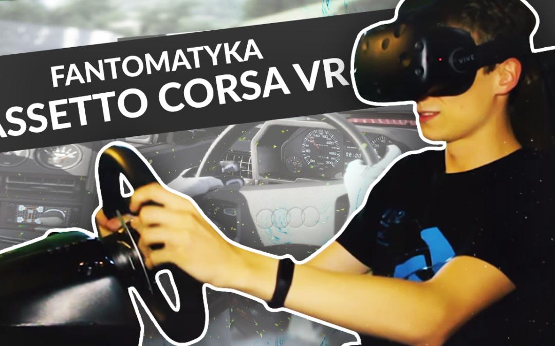 Assetto Corsa VR w Fantomatyce – wrażenia