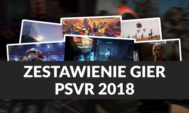 Ciekawe gry PSVR zapowiedziane na 2018 r.
