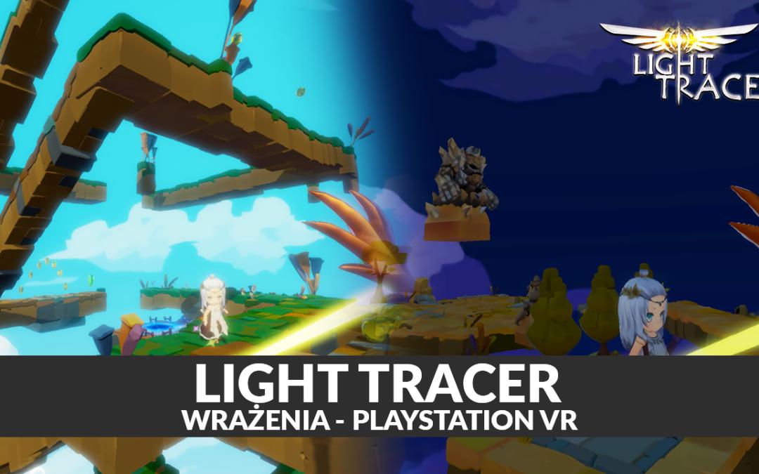 Light Tracer – pierwsze wrażenia