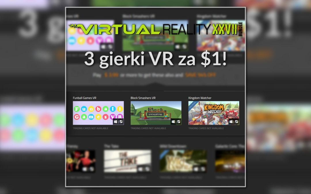 3 Indie Gry VR na Steam za niecałe 4zł