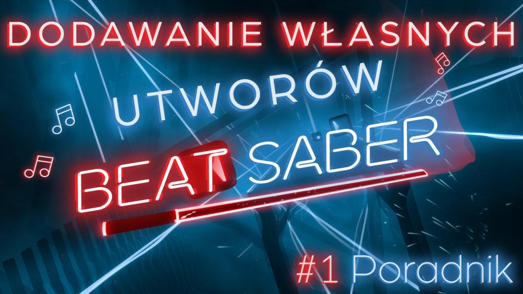 Jak dodać nowe piosenki do Beat Saber PC – Poradnik | VR Polska