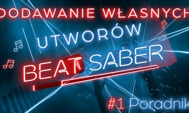 Jak dodać nowe piosenki do Beat Saber PC – Poradnik