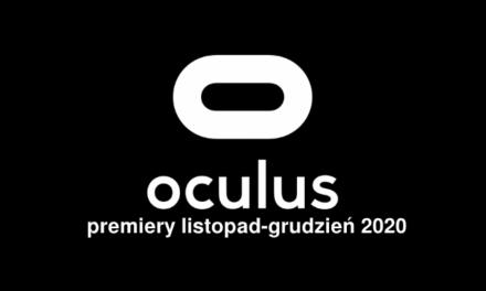 Nadchodzące premiery – Co przyniesie schyłek 2020 użytkownikom Oculusa?