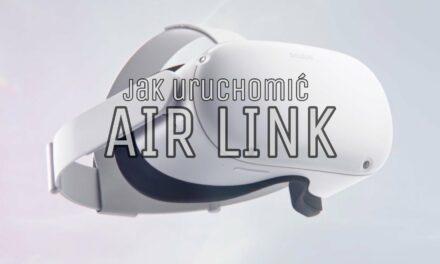 AIR LINK w Oculus Quest 2- Jak uruchomić bezprzewodowe PC VR