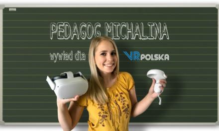 PEDAGOG MICHALINA – wywiad dla VRPolska